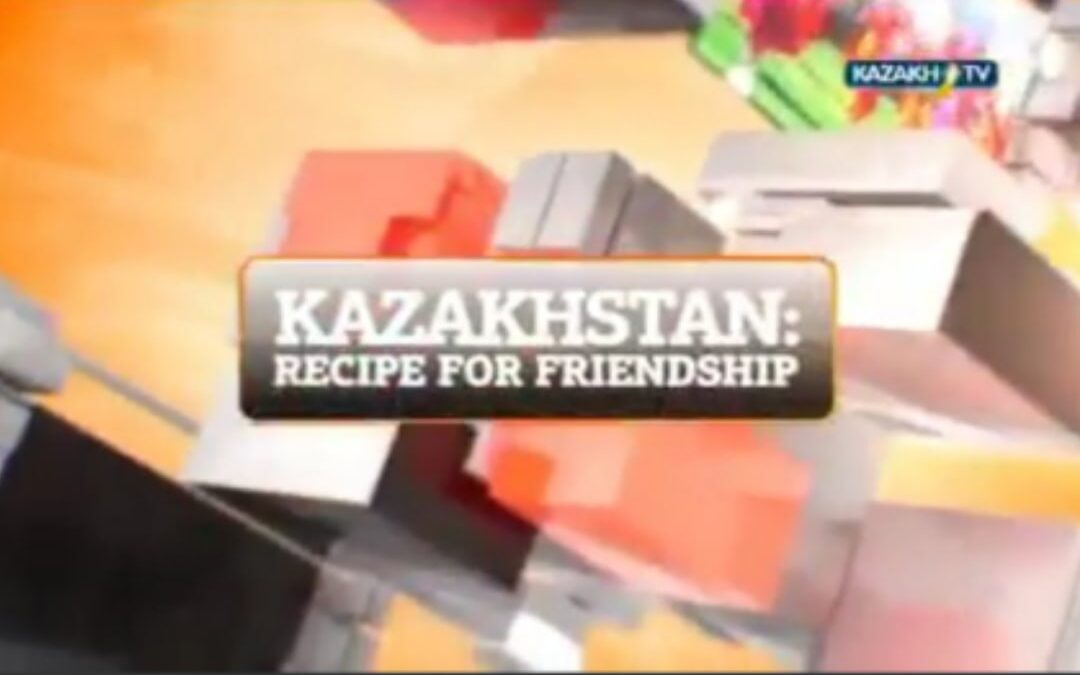 Kazakhstan: recipe for friendship || KazakhTV